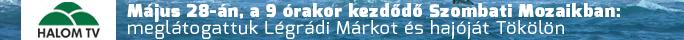 2016 május 28-án, a órakor kezdődő Szombati Mozaikban: meglátogattuk Légrádi Márkot és hajóját Tökölön