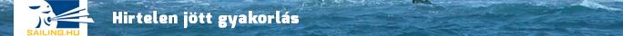 Sailing.hu /  Hirtelen jött gyakorlás!