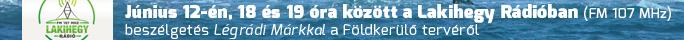 Lakihegy Rádió Útonállók című műsorában, Kőváry Barna vezényletével beszélgetés Légrádi Márkkal, a telefonnál Gál József kétszeres Földkerülő vitorlázó az Equator 44 tervezője és atyja.