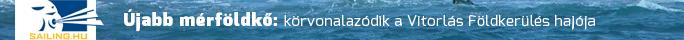 Sailing. hu Körvonalazódik a vitorlás földkerülés hajója!